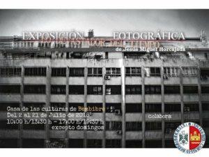 """Exposición fotográfica """"Lo Devastador del Tiempo"""""""