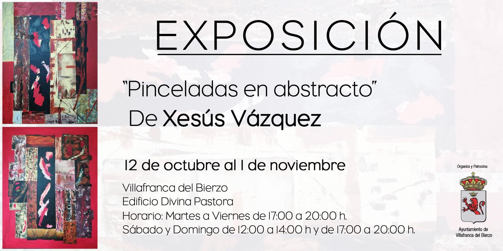 """""""PINCELADAS EN ABSTRACTO"""" DE XESÚS VÁZQUEZ EXPOSICIÓN PICTÓRICA EN VILLAFRANCA"""