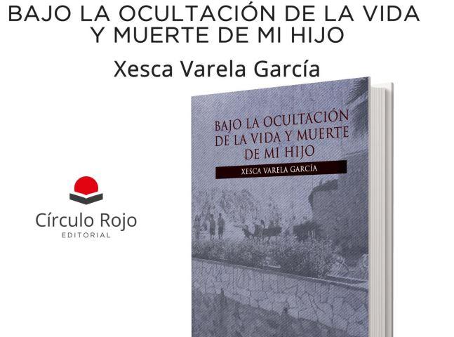 """Presentación libro: Xesca Varela García presenta el libro """"Bajo la ocultación de la vida y muerte de mi hijo"""","""